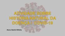 COVID-19 - HISTÓRIA NATURAL DA DOENÇA / PRÉ-PATOGÊNESE /  PATOGÊNESE