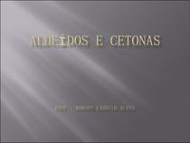 Aldedos e Cetonas