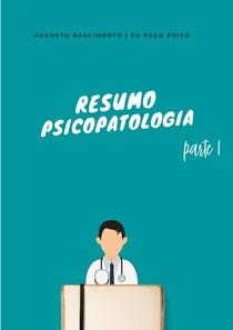 Resumo Psicopatologia - Parte I