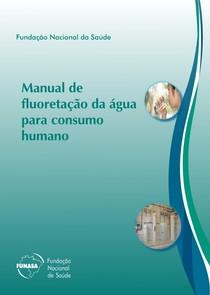 Manual de Fluoretacao da Agua para Consumo Humano - FNS