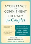 Acceptance and Commitment Therapy for Couples  A Clinicians Guide to Using Mindfulness, Values,... (https://goo.gl/KCv2mq)