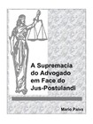 Mario Paiva - A Supremacia do Advogado em Face do Jus-Postulandi