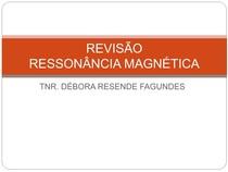 REVISÃO RESSONÂNCIA MAGNÉTICA