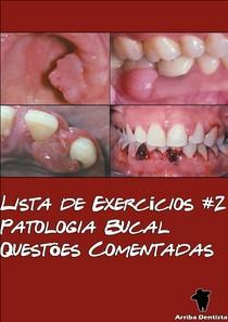 Lista de Exercícios #2 - Patologia Bucal - Arriba Dentista e Passei Direto