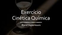 Exercício - Cinética