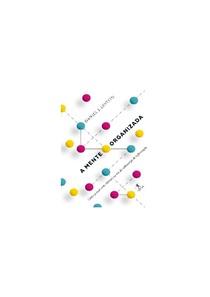 A Mente Organizada - Daniel J Levitin