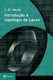 NASIO, Juan-David. Introdução à Topologia de Lacan