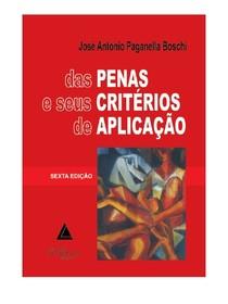 Das Penas e Seus Critérios de Aplicação   José Antônio Paganella Boschi 6a edição 2013