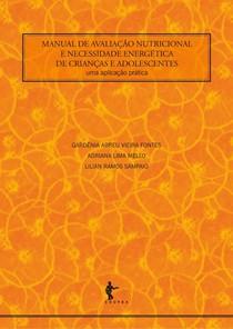 MANUAL DE AVALIAÇÃO NUTRICIONAL E NECESSIDADES ENERGÉTICAS DE CRIANÇAS E ADOLESCENTES 2015 EDFBA