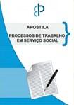 APOSTILA PROCESSOS DE TRABALHO EM SERVIÇO SOCIAL