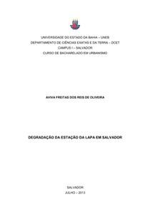 Degradação da Estação da Lapa em Salvador