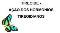 Ação dos Hormônios Tireoidianos