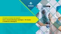 Aula 3   Anatomofisiologia radiológica – RX simples e incidências radiológicas