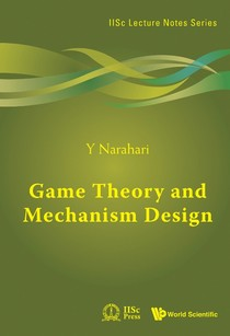 IISc lecture notes series 4) Y Narahari - Game Theory and Mec