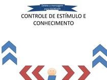 CONTROLE DE ESTÍMULO E CONHECIMENTO