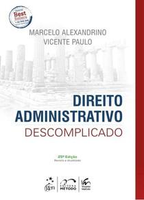 Marcelo Alexandrino e Vicente Paulo   Direito Administrativo Descomplicado   2017 (Pdf)