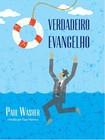 O Verdadeiro Evangelho   Paul Washer