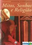 Joseph Campbell - Mitos, Sonhos E Religião