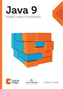 Java 9   Interativo, reativo e modularizado