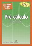 Pré Cálculo: O Guia Completo para quem não é C.D.F. de W. Michael Kelley
