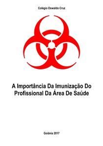 A Importância Da Imunização Do Profissional Da Área De Saúde