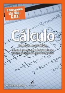 O Guia Completo para quem não é C.D.F. - Cálculo - W. Michael Kelley