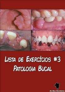 Patologia Bucal - Lista de Exercícios #3