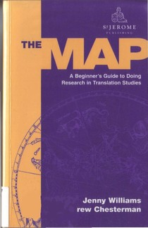 Jenny Williams, Andrew Chesterman - The Map_ A Beginner's Guide to Doing Research in Translation Studies-St Jerome Pub (2002)