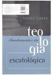 FUNDAMENTOS_TEOLOGIA_ESCATOLOGICA