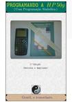 Gentil Lopes - PROGRAMANDO A HP 50 G (2ª Edição Revisada e Ampliada 2015)