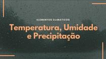 Temperatura, Umidade e Precipitação