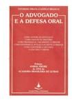 O advogado e a Defesa Oral - Vitorino Prata Castelo Branco
