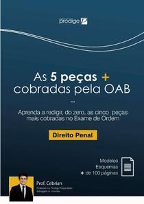 AS 5 PEÇAS MAIS COBRADAS PELA OAB EM DIREITO PENAL