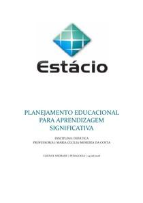 PLANEJAMENTO EDUCACIONAL PARA APRENDIZAGEM SIGNIFICATIVA  - TRABALHO DE DIDÁTICA 2018.2