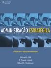 Administração Estratégica Michael A. Hitt, R. Duane Ireland, Robert E. Hoskisson