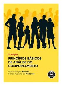 Livro MOREIRA, MEDEIROS 2 ed - Princípios Básicos de Análise do Comportamento