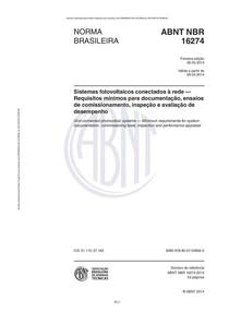 NBR 16274 - 2014 Sistemas fotovoltaicos conectados à rede - Requisitos mínimos para documentação, ensaios de comissionamento, inspeção e avaliação de desempenho