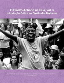 Livro - O Direito Achado na Rua Vol. 05 - Introdução Crítica ao Direito das Mulheres