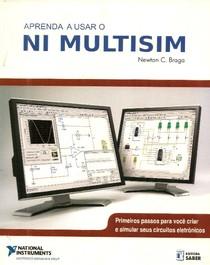 Eletrônica, Newton C. Braga   Aprenda a Usar o NI Multisim