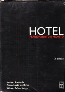 Hotel  - Planejamento E Projeto - NELSON ANDRADE, PAULO LUCIO DE BRITO e WILSON EDSON JORGE