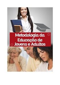 METODOLOGIA DA EDUCAÇÃO DE JOVENS E ADULTOS