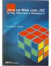 Java na Web com JSF, Spring, Hibernate e Netbeans 6 - Yuri Marx P. Gomes