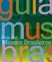 Guia dos Museus Brasileiros