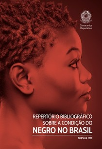 repertorio bibliográfico sobre a condição do negro no Brasil (livraria - Câmara dos Deputados)
