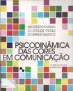 Psicodinâmica das Cores na Comunicação - farina & perez & bastos
