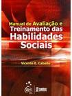 Caballo, V. (----). Manual de Avaliação e Treinamento das Habilidades Sociais