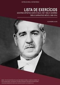 LISTA DE EXERCÍCIOS - GOVERNOS COSTA E SILVA (1964-69) E EMÍLIO MÉDICI (1969-74)