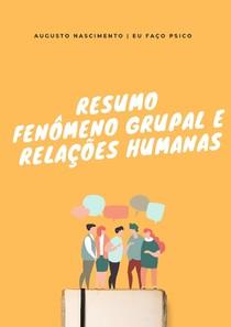 Resumo Fenômeno Grupal e Relações Humanas
