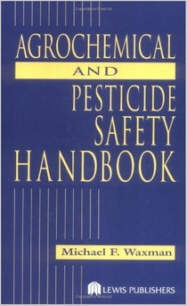 0478.The Agrochemical and Pesticides Safety Handbook by Michael F. Waxman