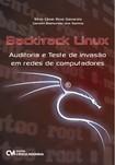 Backtrack Linux Auditoria e Teste de Invasão em Redes de Computadores